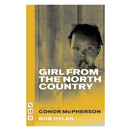Buy Online Conor McPherson & Bob Dylan - Girl From The North Country Book