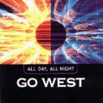 Buy Online Go West - All Day, All Night