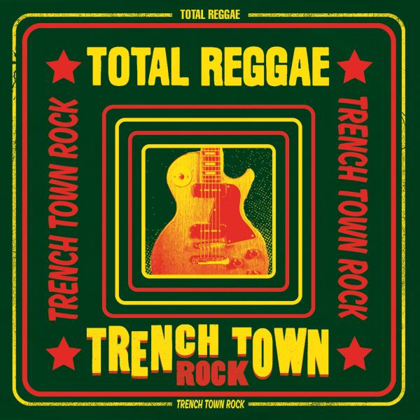 Buy Online Greensleeves Records - Total Reggae: Trench Town Rock