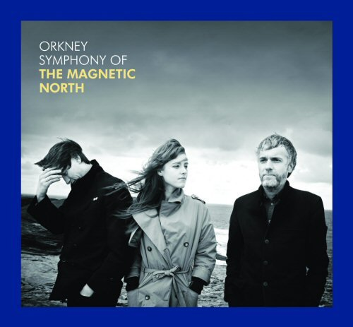 Buy Online The Magnetic North - Orkney - Symphony Of The Magnetic North