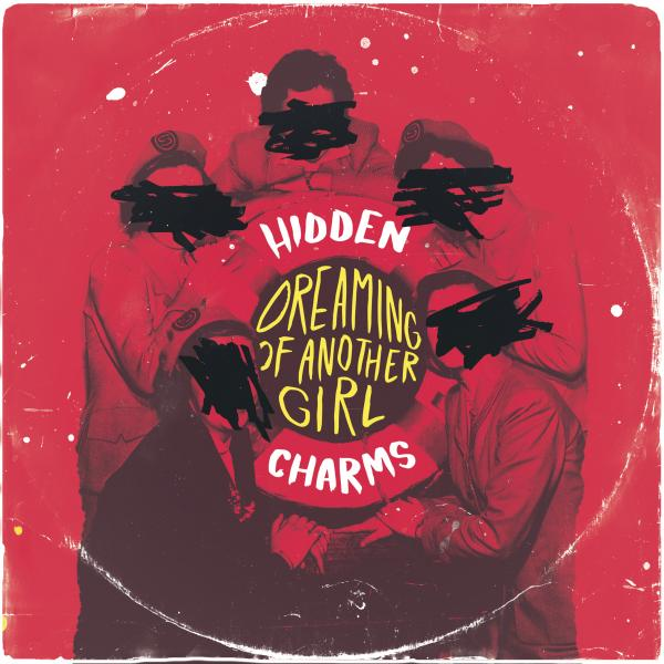 Buy Online Hidden Charms - Dreaming Of Another Girl 7-Inch Vinyl (Limited Edition)