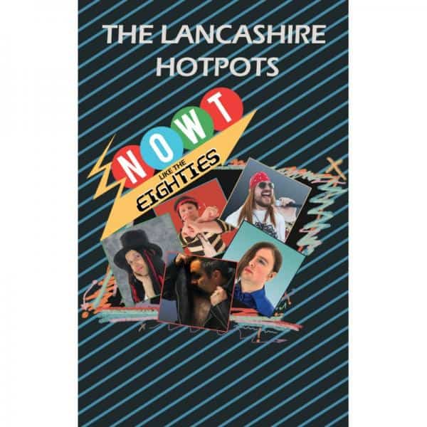 Buy Online The Lancashire Hotpots - NOW'T Like The 80's Cassette (Exclusive)