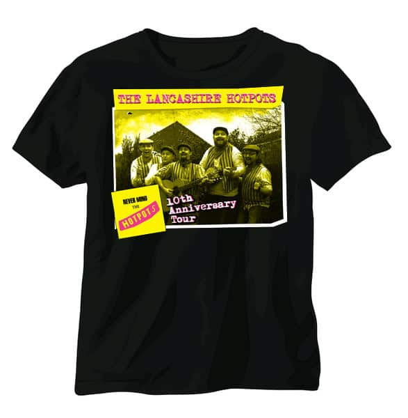 Buy Online The Lancashire Hotpots - Never Mind The Hotpots - Tour T-shirt