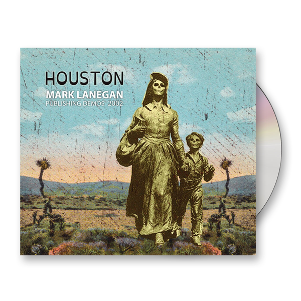 Buy Online Mark Lanegan - Houston: Publishing Demos 2002 CD Album