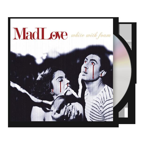 Buy Online MadLove - White With Foam CD Album