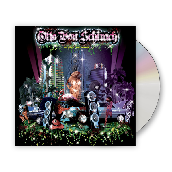 Buy Online Otto Von Schirach - Maxipad Detention CD Album