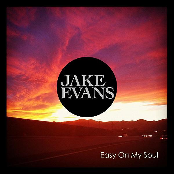 Buy Online Jake Evans - Easy On My Soul EP
