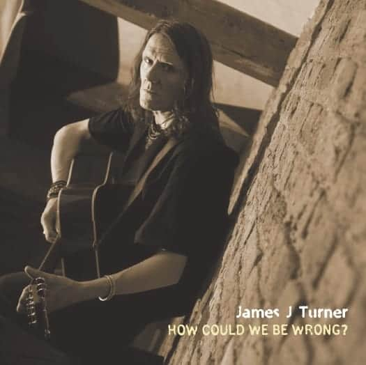 Buy Online James J Turner - How Could We Be Wrong?