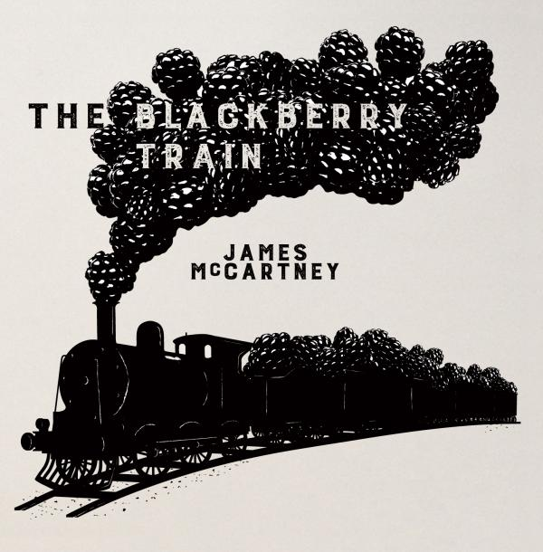 Buy Online James McCartney - The Blackberry Train