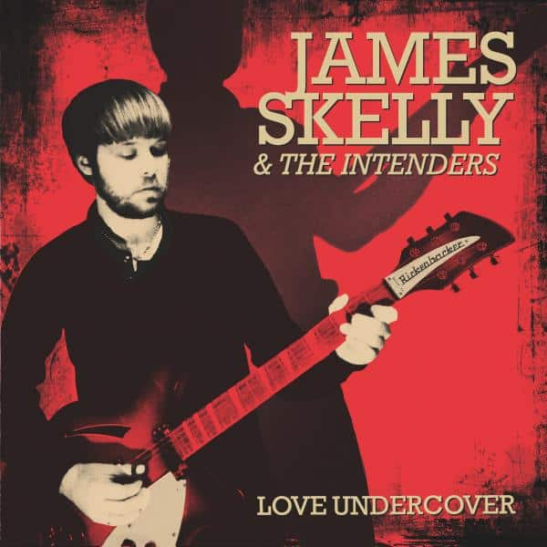 Buy Online James Skelly & The Intenders - Love Undercover (Signed Artwork)