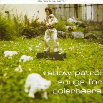 Buy Online Snow Patrol - Songs For Polarbears
