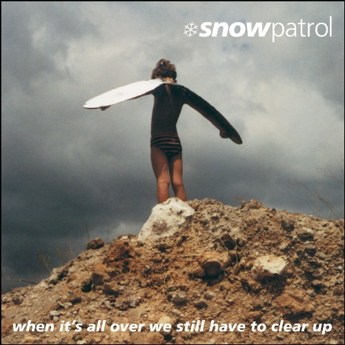 Snow Patrol - When It's All Over We Still Have To Clear Up CD Album