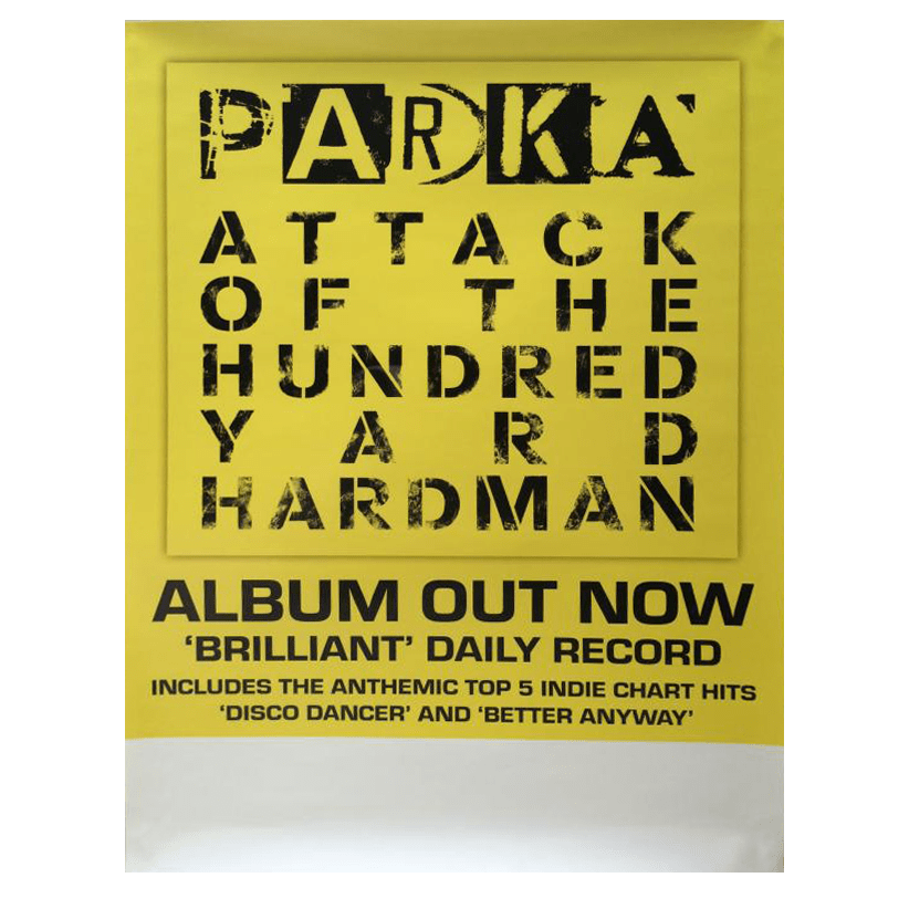 Parka - Attack Of The Hundred Yard Hardman 42 x 30cm Poster
