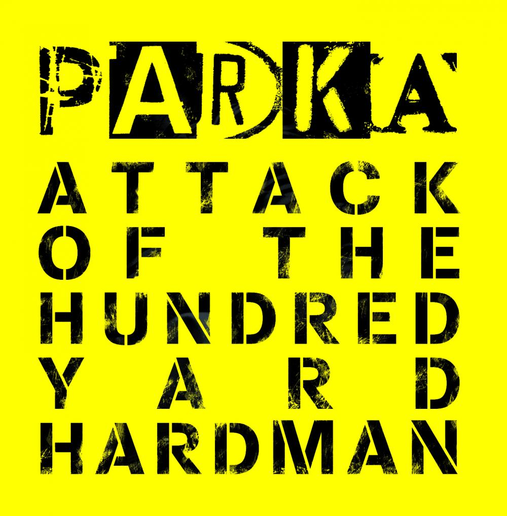 Parka - Attack Of The Hundred Yard Hardman CD Album