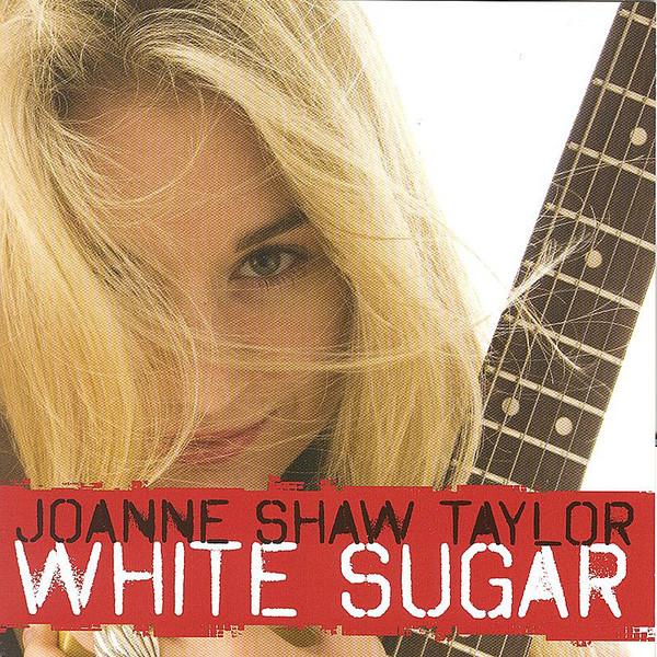 Buy Online Joanne Shaw Taylor - White Sugar CD Album