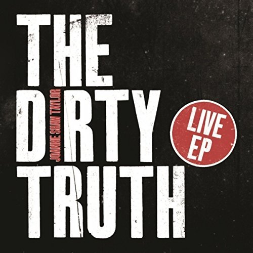 Buy Online Joanne Shaw Taylor - The Dirty Truth EP