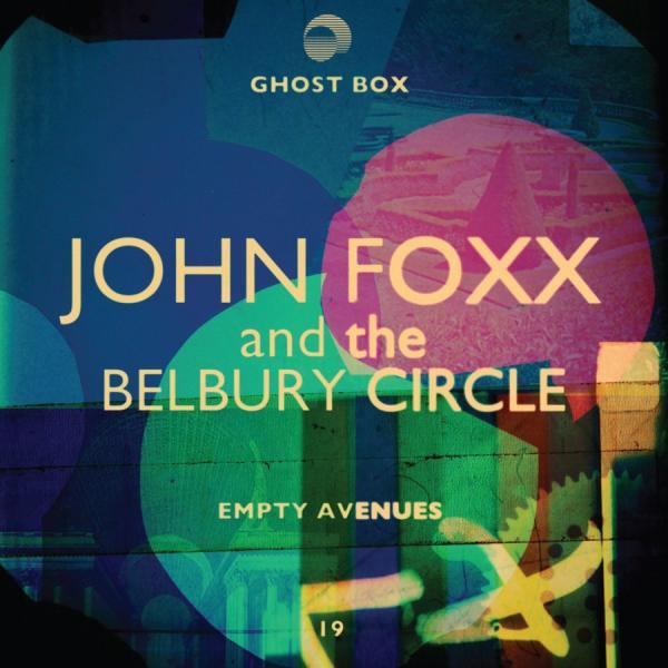 Buy Online John Foxx & The Belbury Circle - Empty Avenues
