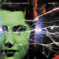 Buy Online John Foxx & Louis Gordon - Sideways (Deluxe Edition)