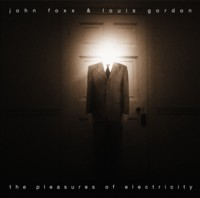 Buy Online John Foxx & Louis Gordon - The Pleasures Of Electricity (Special Edition)