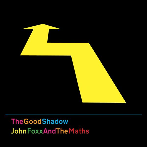Buy Online John Foxx And The Maths - The Good Shadow