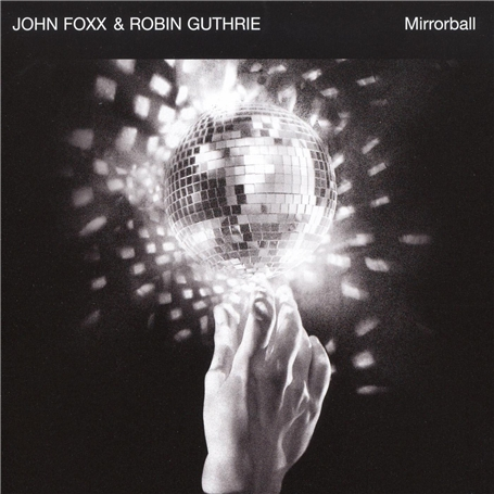 Buy Online John Foxx & Robin Guthrie - Mirrorball CD Album