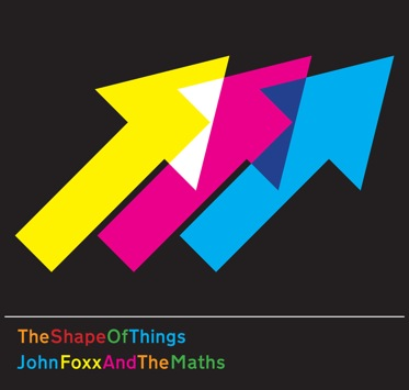 Buy Online John Foxx & The Maths - The Shape Of Things [Download]