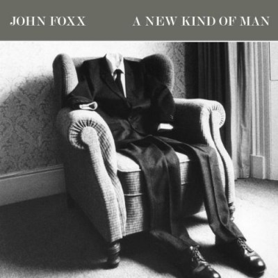 Buy Online John Foxx - A New Kind Of Man