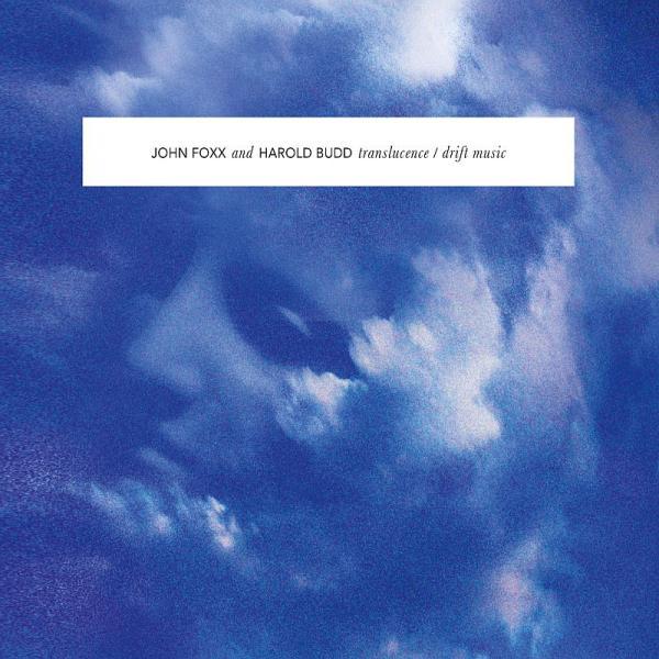 Buy Online John Foxx & Harold Budd - Translucence/Drift Music