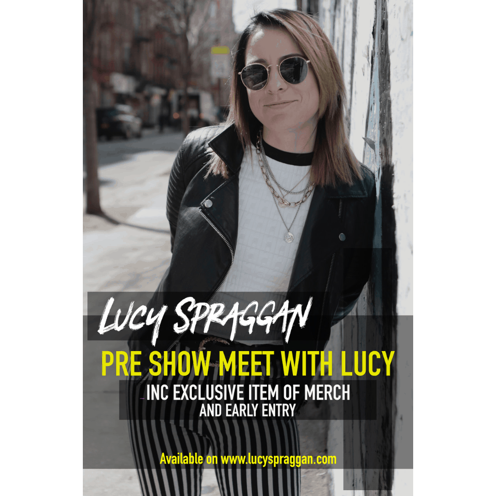 Buy Online Lucy Spraggan - Pre-show meet. It will be 1 on 1 with Lucy and a piece of Merch.