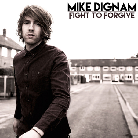 Buy Online Mike Dignam - Fight To Forgive CD Album