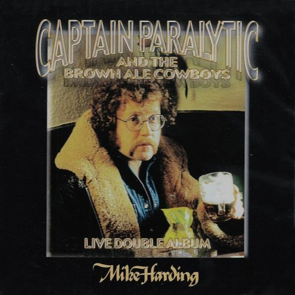 Buy Online Mike Harding - Captain Paralytic And The Brown Ale Cowboys