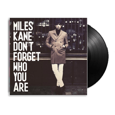 Buy Online Miles Kane - Don't Forget Who You Are