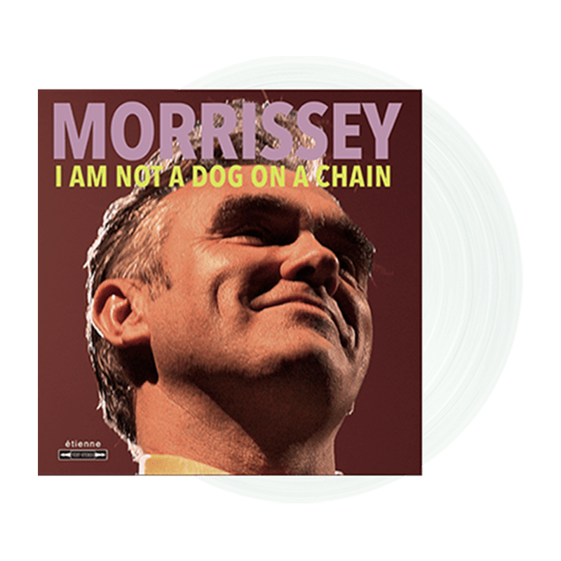 Buy Online Morrissey - I Am Not A Dog On A Chain Clear