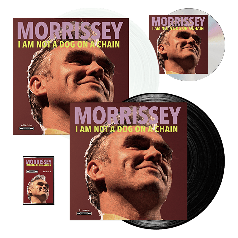 Buy Online Morrissey - I Am Not A Dog On A Chain CD + Clear Vinyl + Vinyl + Cassette