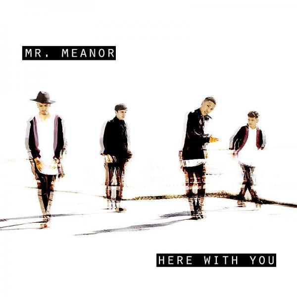 Buy Online Mr Meanor - Here With You (Download)