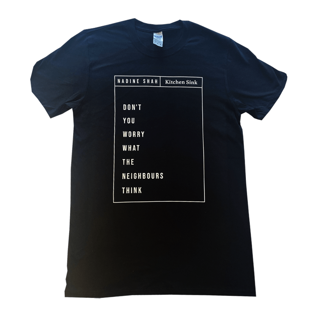 Buy Online Nadine Shah - Don't You Worry What The Neighbours Think T-Shirt