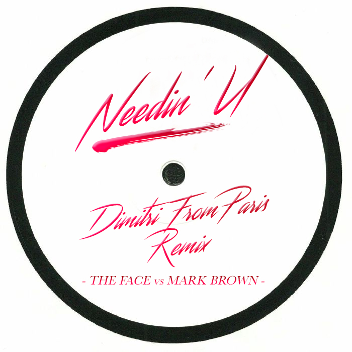 Buy Online  The Face Vs Mark Brown -  Needin' U (Dimitri From Paris Remix)