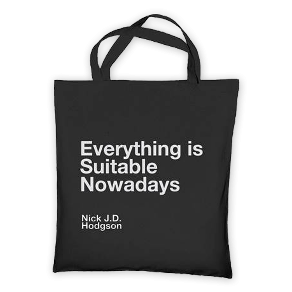 Buy Online Nick JD Hodgson - Everything Is Suitable Nowadays Tote Bag