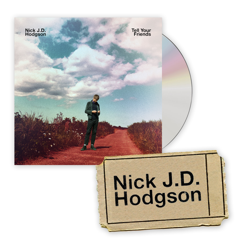 Buy Online Nick JD Hodgson - Tell Your Friends CD + Album Launch Event Ticket