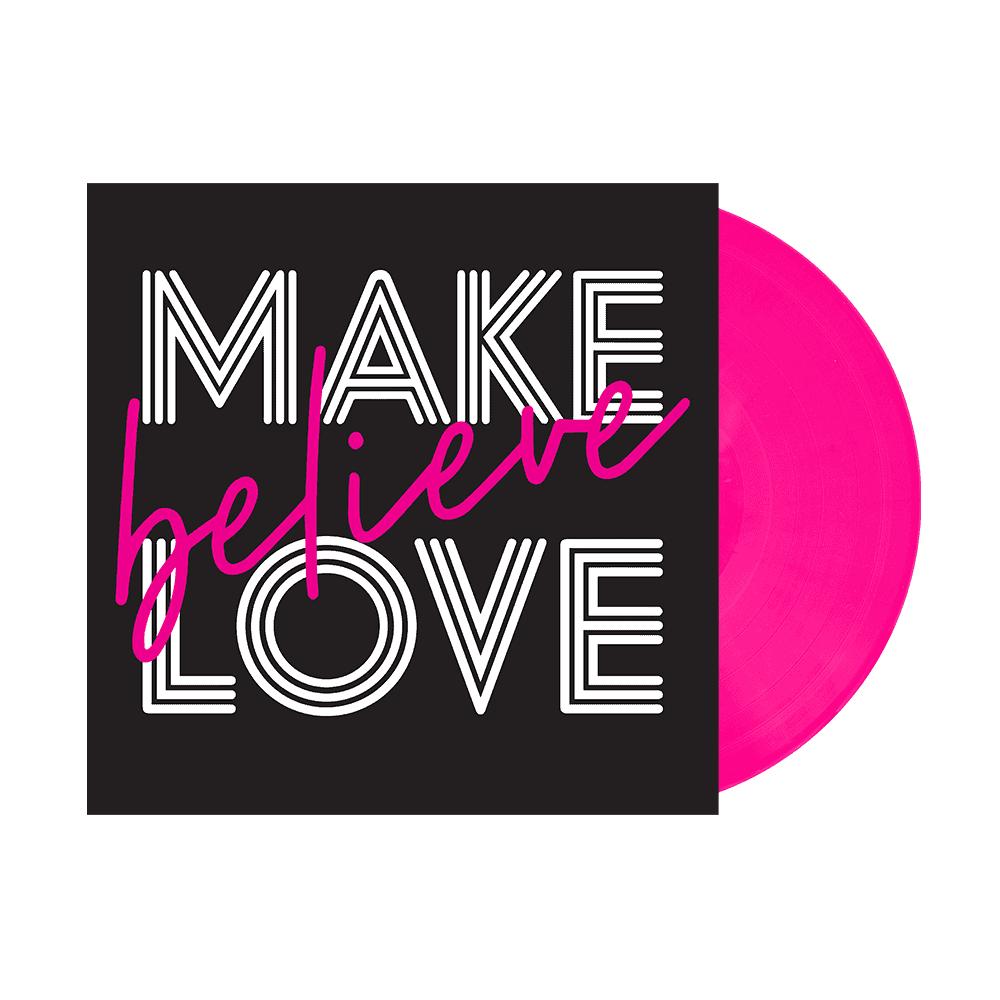 Make Believe Love - Pink Vinyl (Signed)