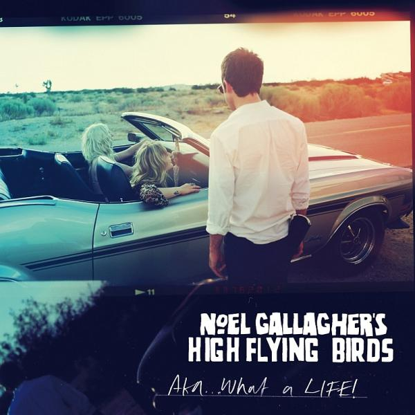 Buy Online Noel Gallagher\'s High Flying Birds - AKA...What A Life! (CD Single)