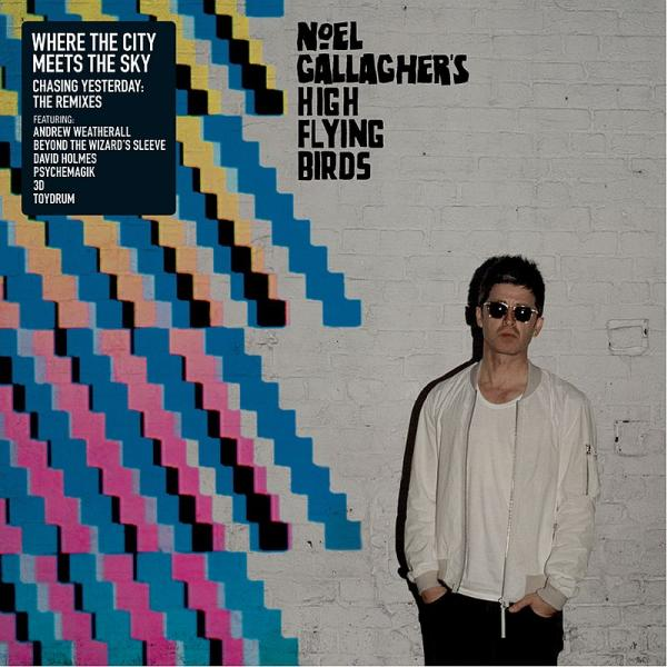 Buy Online Noel Gallagher\'s High Flying Birds - Where the City Meets the Sky: Chasing Yesterday: The Remixes