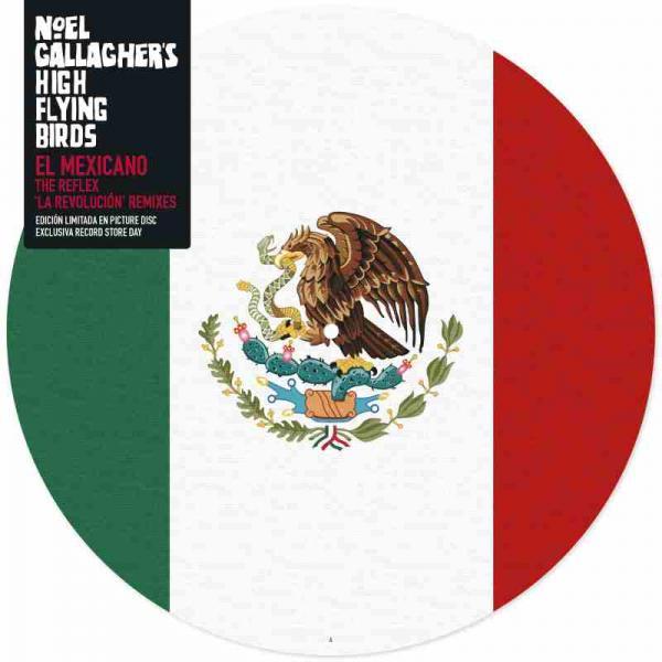Buy Online Noel Gallagher's High Flying Birds - El Mexicano (The Reflex 'La Revolucion' Remixes)