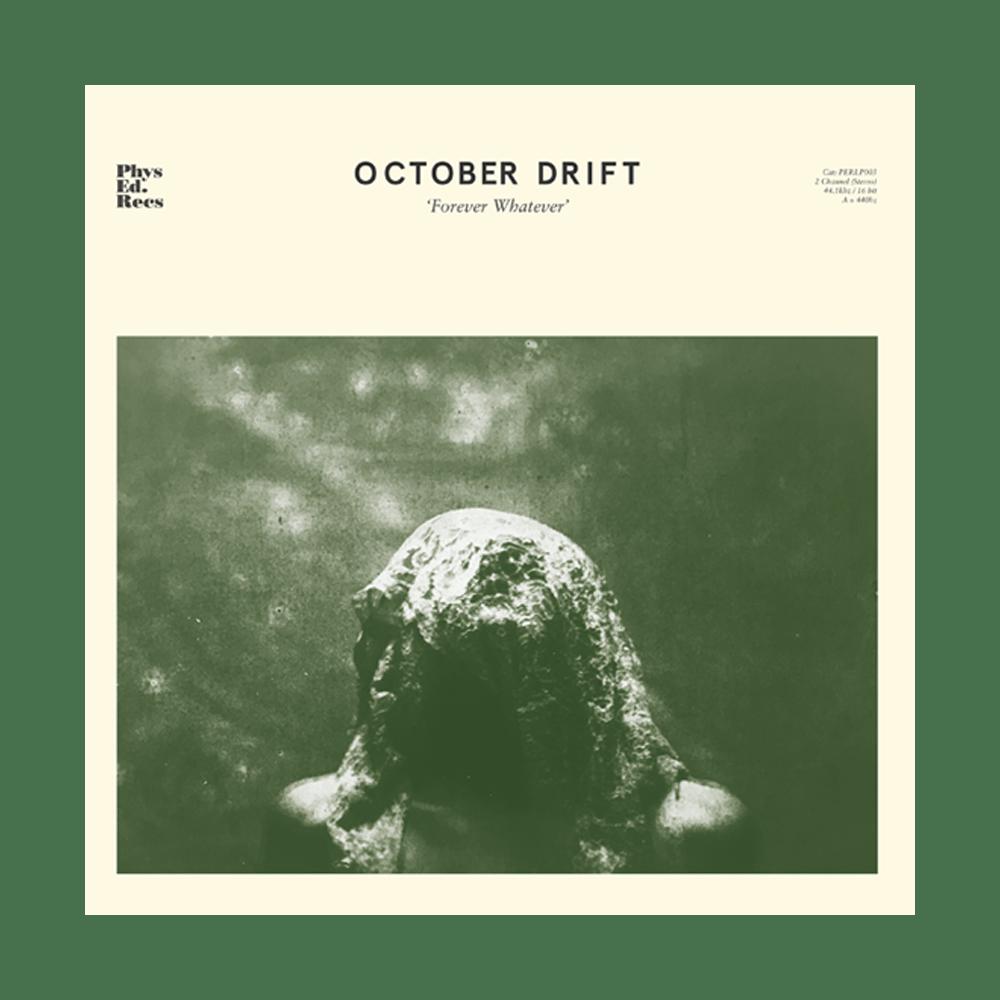 Buy Online October Drift - Forever Whatever