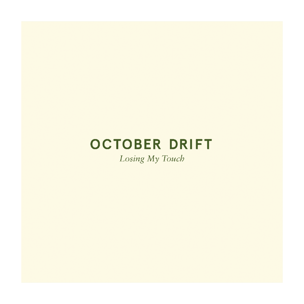 Buy Online October Drift - Losing My Touch