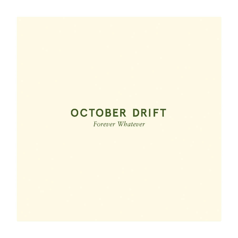 Buy Online October Drift - Forever Whatever