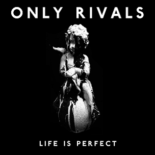 Buy Online Only Rivals - Signed Life Is Perfect 12-Inch Vinyl Album + Details EP