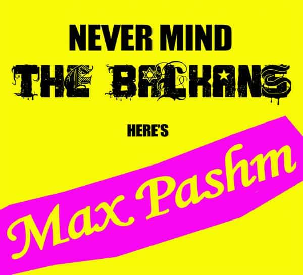 Buy Online Max Pashm - Nevermind The Balkans CD Album