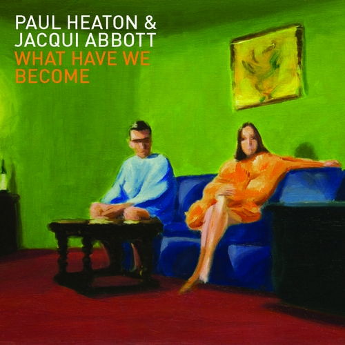 Buy Online Paul Heaton and Jacqui Abbott - What Have We Become (Deluxe LP with Signed Lyric folder Package)