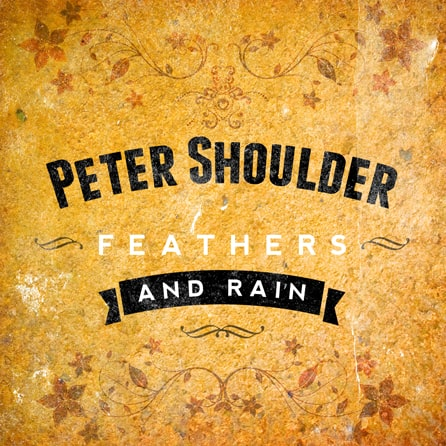 Buy Online Peter Shoulder - Feathers and Rain (Signed)